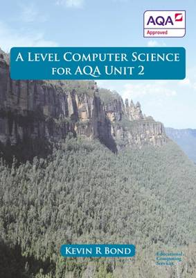 A Level Computer Science for AQA: Unit 2 (Paperback)