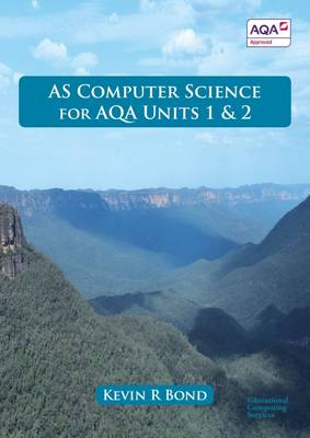 AS Computer Science for AQA: Units 1 and 2 (Paperback)
