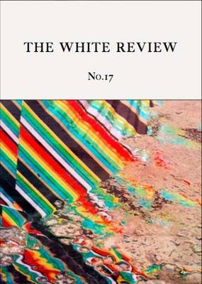 The White Review: No. 17 (Paperback)