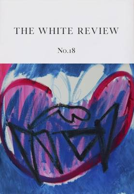 The White Review: 18 (Paperback)