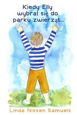 Kiedy Elly wybral sie do parku zwierzat (Paperback)
