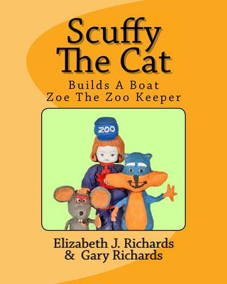 Scuffy the Cat Builds a Boat & Helps Zoe the Zoo Keeper (Paperback)