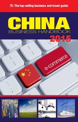 The China Business Handbook English Edition 2015 (Paperback)