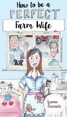 How to be a Perfect Farm Wife (Paperback)