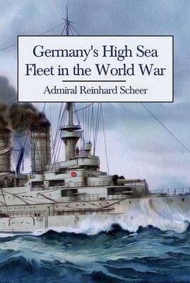 Germany's High Sea Fleet in the World War (Paperback)