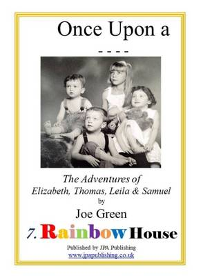 Once Upon a _ _ _ _: Rainbow House Volume 7: The Adventures of Elizabeth, Thomas, Leila & Samuel (Paperback)