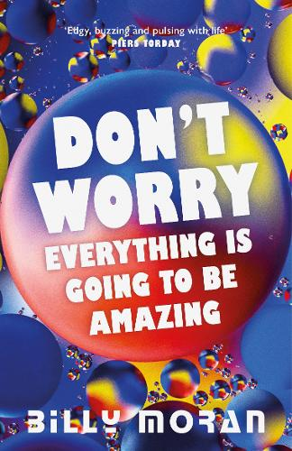 Don't Worry, Everything Is Going To Be Amazing (Paperback)