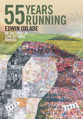 55 Years Running: On the Sport of Long Distance Running (Paperback)