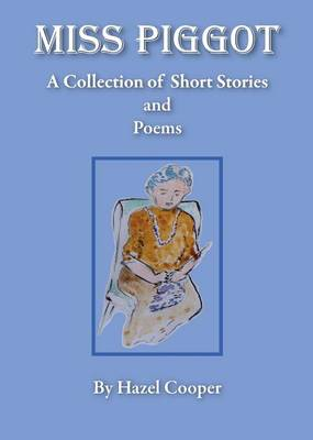Miss Piggot - A Collection of Short Stories and Poems (Paperback)