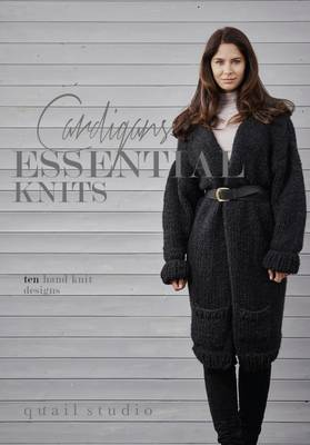 Essential Knits - Cardigans: Ten Hand Knit Designs (Paperback)