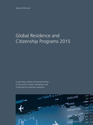 Global Residence and Citizenship Programs 2015 (Paperback)