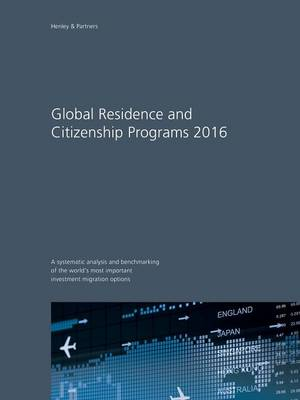 Global Residence and Citizenship Programs 2016 (Paperback)