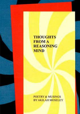 Thoughts from a Reasoning Mind: Poetry & Musings (Paperback)