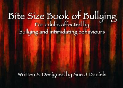 Bite Size Book of Bullying: For Adults Affected by Bullying and Intimidating Behaviours - Little Book Series (Paperback)