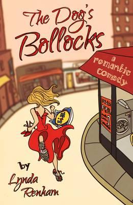 The Dog's Bollocks: A Romantic Comedy (Paperback)