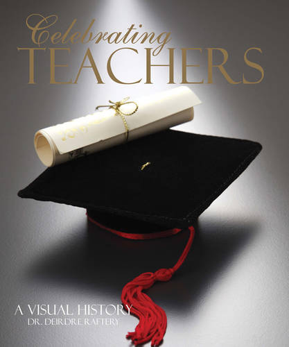 Celebrating Teachers: A Visual History (Hardback)