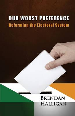Our Worst Preference: Reforming the Electoral System (Paperback)
