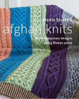 Martin Storey's Afghan Knits: 18 Contemporary designs using Rowan yarns (Paperback)