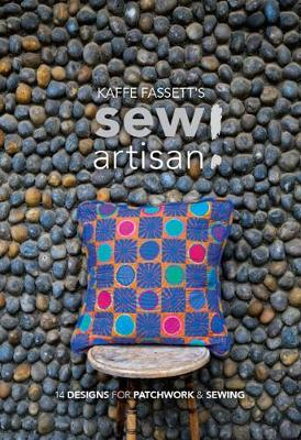 Kaffe Fassett's Sew Artisan: 14 Designs for Patchwork & Sewing (Paperback)
