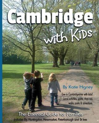 Cambridge with Kids: The Essential Guide for Families (Paperback)