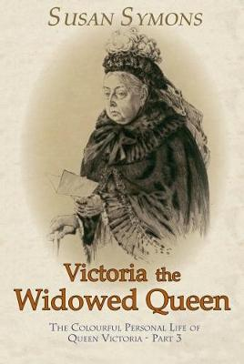 Victoria the Widowed Queen by Susan Symons   Waterstones
