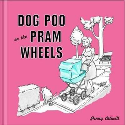 Dog Poo on the Pram Wheels (Hardback)