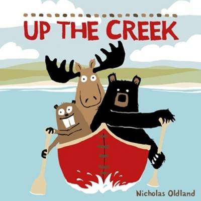 Up the Creek - Life in the Wild (Paperback)