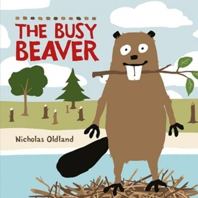 The Busy Beaver - Life in the Wild (Paperback)