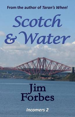 Scotch and Water - Incomers 2 (Paperback)