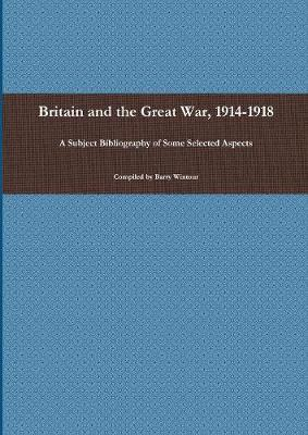 Britain and the Great War, 1914-1918 (Paperback)