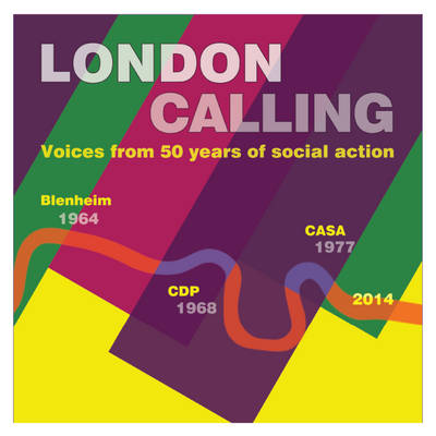 London Calling: Voices from 50 Years of Social Action (Paperback)