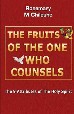 The Fruits of the One Who Counsels: The 9 Attributes of the Holy Spirit (Paperback)
