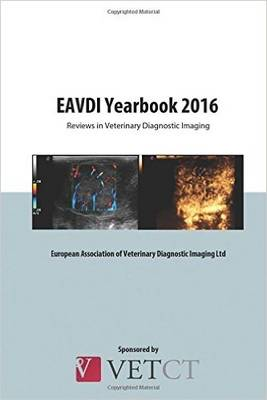 EAVDI Yearbook 2016: Reviews in Veterinary Diagnostic Imaging: Volume 13 (Paperback)