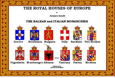 The Royal Houses of Europe: The Balkan and Italian Monarchies - The Royal Houses of Europe (Spiral bound)