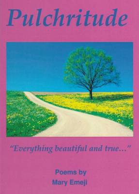 Pulchritude: ''Everything Beautiful and True...'' (Paperback)