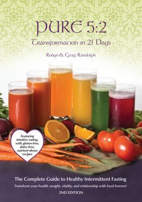 Pure 5:2 Transformation in 21 Days by Robyn Randolph, Geoffrey Randolph |  Waterstones