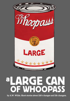 A Large Can of Whoopass (Paperback)