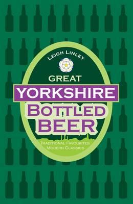 Great Yorkshire Bottled Beer (Hardback)