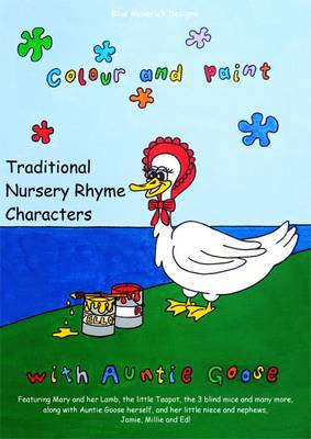 Colour and Paint with Auntie Goose: Traditional Nursery Rhyme Characters (Paperback)