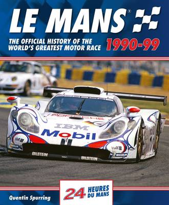 Le Mans: The Official History of the World's Greatest Motor Race, 1990-99 (Hardback)