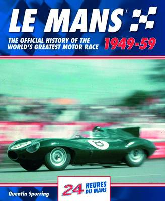 Mans: The Official History of the World's Greatest Motor Race, 1949-59 - Le Mans Official History 2 (Hardback)