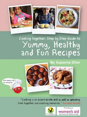 Cooking Together: Step by Step Guide to Yummy, Healthy and Fun Recipes (Paperback)