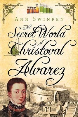 The Secret World of Christoval Alvarez - The Chronicles of Christoval Alvarez 1 (Paperback)