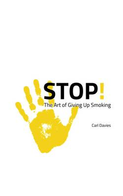 STOP! The Art of Giving Up Smoking (Paperback)