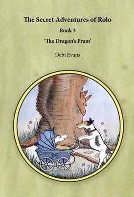The Dragon's Pram - The Secret Adventures of Rolo Book 3 (Paperback)