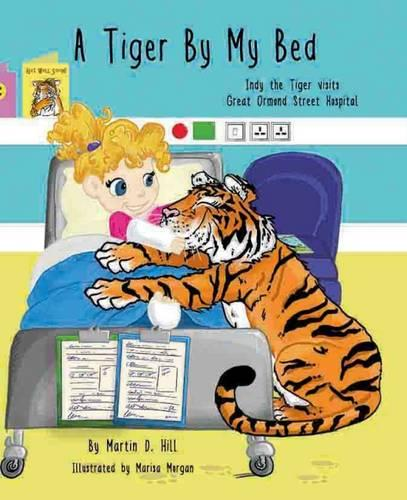 A Tiger by My Bed 2016: Indy the Tiger Visits Great Ormond Street Hospital (Paperback)