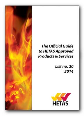 The Official Guide to Hetas Approved Products & Services 2014 - Flagship Annual Technical Directory of Solid Fuel Burning Appliances and Ancillary Equipment List no. 20 (Paperback)