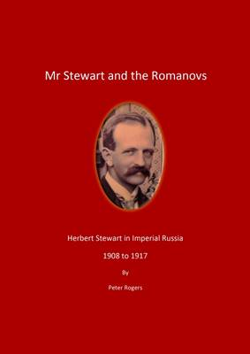 Mr Stewart and the Romanovs - Herbert Stewart in Imperial Russia - 1908 to 1917 (Paperback)