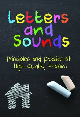 Letters and Sounds: Principles and Practice of High Quality Phonics (Paperback)