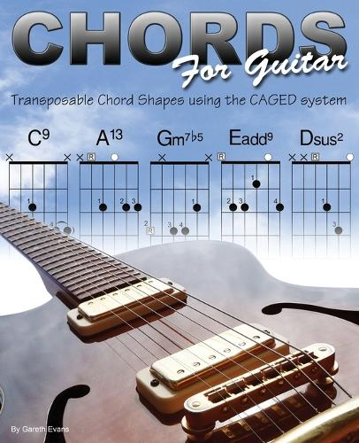 Chords for Guitar: Transposable Guitar Chords Using the CAGED System (Paperback)
